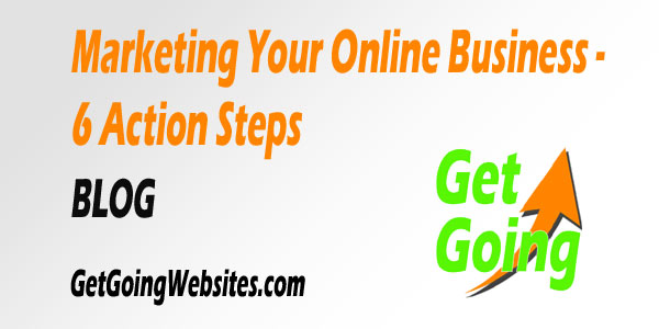 marketing your online business - 6 action steps